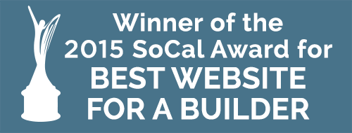 Winner of the 2015 SoCal Award for Best Website FOR A BUILDER